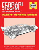 Ferrari 512 S/M 1970 Onwards (All Marks): An Insight Into the Design, Engineering, Maintenance and O