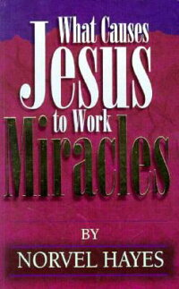 WhatCausesJesustoWorkMiracles