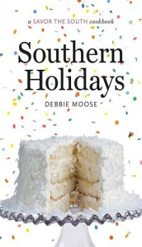 SouthernHolidays:ASavortheSouth(r)Cookbook[DebbieMoose]