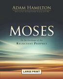 Moses [Large Print]: In the Footsteps of the Reluctant Prophet