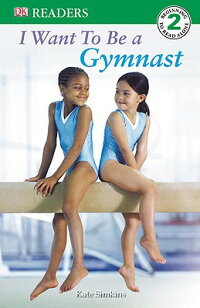 I_Want_to_Be_a_Gymnast