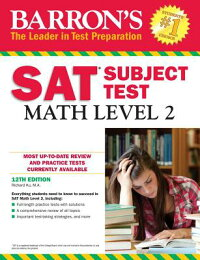 Barron'sSATSubjectTest:MathLevel2,12thEdition[RichardKuM.a.]