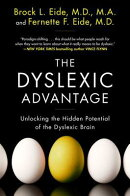 The Dyslexic Advantage: Unlocking the Hidden Potential of the Dyslexic Brain