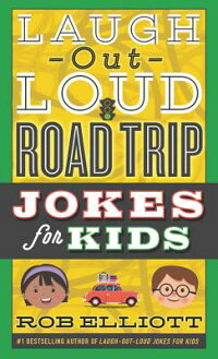 Laugh-Out-LoudRoadTripJokesforKidsLAUGH-OUT-LOUDROADTRIPJOKES(Laugh-Out-LoudJokesforKids)[RobElliott]