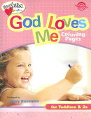God Loves Me Coloring Pages: For Toddlers & 2s