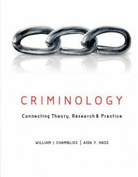 Criminology:ConnectingTheory,Research,andPractice