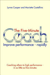 TheFiveMinuteCoach:CoachingOtherstoHighPerformanceinFiveMinutes[LynneCooper]