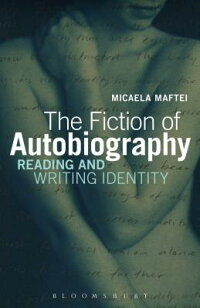 TheFictionofAutobiography:ReadingandWritingIdentity[MacaelaMaftei]