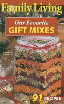 Family Living: Our Favorite Gift Mixes (Leisure Arts #76002)
