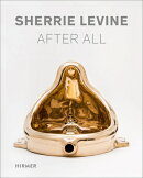 SHERRIE LEVINE:AFTER ALL:WERKE 19(H)