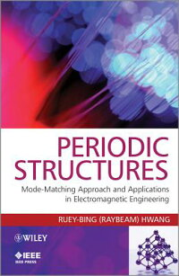 PeriodicStructures:Mode-MatchingApproachandApplicationsinElectromagneticEngineering[Ruey-BingHwang]