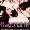 WITH 〜BEST collaboration NON-STOP DJ mix〜 mixed by DJ WATARAI【ジャケットB】