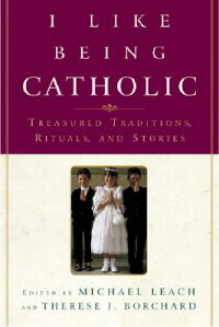 I_Like_Being_Catholic:_Treasur