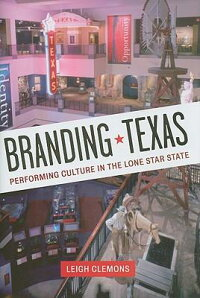 Branding_Texas:_Performing_Cul