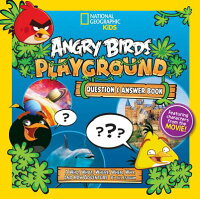 AngryBirdsPlayground:Question&AnswerBook:AWho,What,Where,When,Why,andHowAdventure[JillEsbaum]