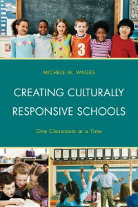 CreatingCulturallyResponsiveSchools:OneClassroomataTime[DrMicheleWages]