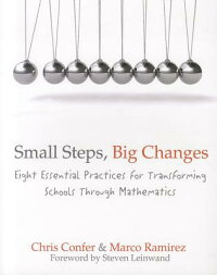 SmallSteps,BigChanges:EightEssentialPracticesforTransformingSchoolsThroughMathematics