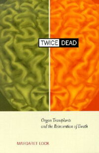 Twice_Dead:_Organ_Transplants