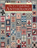 "The 4"" X 5"" Quilt-Block Anthology: 182 Blocks for Reproduction Fabrics"