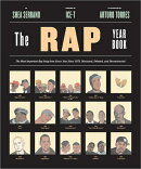 The Rap Year Book: The Most Important Rap Song from Every Year Since 1979, Discussed, Debated, and D