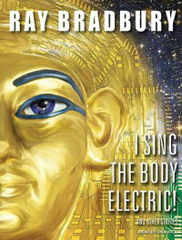 I_Sing_the_Body_Electric!