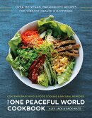 The One Peaceful World Cookbook: Over 150 Vegan, Macrobiotic Recipes for Vibrant Health and Happines