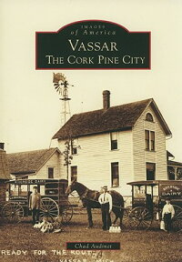 Vassar:_The_Cork_Pine_City