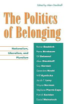 The Politics of Belonging: Nationalism, Liberalism, and Pluralism