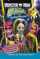 Monster High: Electrified: The Deluxe Junior Novel [With Poster]
