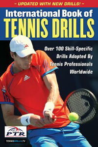 InternationalBookofTennisDrills:Over100Skill-SpecificDrillsAdoptedbyTennisProfessionals[ProfessionalTennisRegistry]