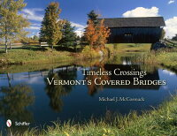 TimelessCrossings:Vermont'sCoveredBridges