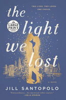 The Light We Lost - Large Print