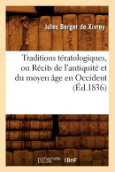 Traditions Teratologiques, Ou Recits de L'Antiquite Et Du Moyen Age En Occident (Ed.1836)