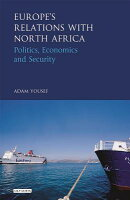 Europe's Relations with North Africa: Politics, Economics and Security