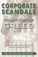 Corporate Scandals, the Many Faces of Greed: The Great Heist, Financial Bubbles, and the Absence of