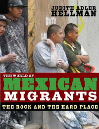 The_World_of_Mexican_Migrants: