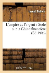 L'EmpiredeL'Argent:A(c)TudeSurLaChineFinancia]re[JosephDuBois]