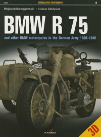 BMWR75:AndOtherBMWMotorcyclesintheGermanArmyin19301945[?UkaszG?adysiak]