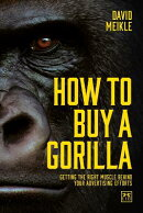 How to Buy a Gorilla: Getting the Right Muscle Behind Your Advertising Efforts
