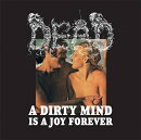 【輸入盤】Dirty Mind Is A Joy Forever