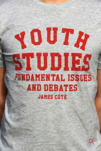YouthStudies:FundamentalIssuesandDebates[JamesCote]