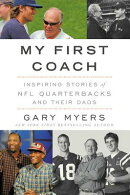 My First Coach: Inspiring Stories of NFL Quarterbacks and Their Dads