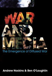 War_and_Media:_The_Emergence_o