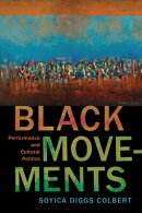 Black Movements: Performance and Cultural Politics