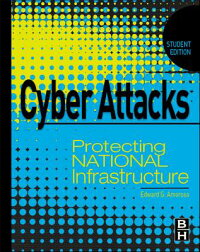 CyberAttacks:ProtectingNationalInfrastructure,StudentEdition