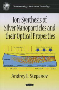 Ion-SynthesisofSilverNanoparticles&TheirOpticalProperties.AndreyL.Stepanov