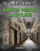 Haunted Prisons and Asylums