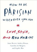 HOW TO BE PARISIAN WHEREVER YOU ARE(H)