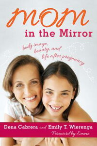 MomintheMirror:BodyImage,Beauty,andLifeAfterPregnancy[DenaCabrera]