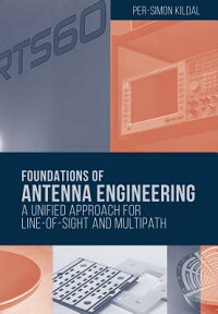 FoundationsofAntennaEngineering:AUnifiedApproachforLine-Of-SightandMultipath[KildalPer-Simon]